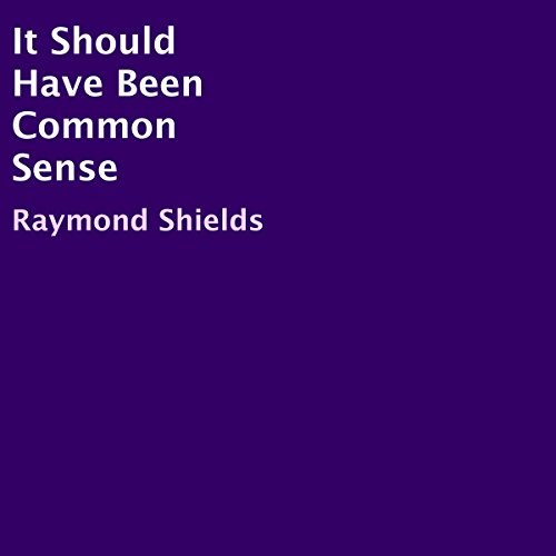 It Should Have Been Common Sense audiobook cover art