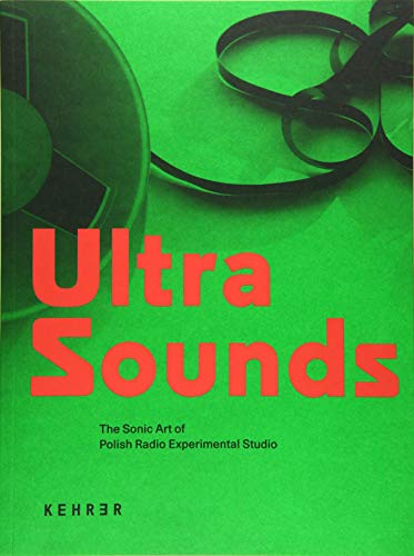Ultra Sounds: The Sonic Art of Polish Radio Experimental Studio