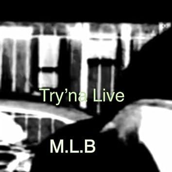 Try'na Live