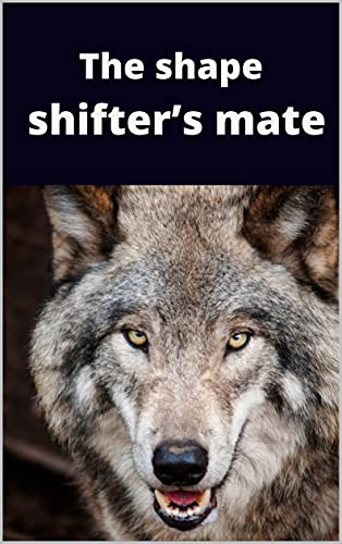 The shape shifter's mate (English Edition)