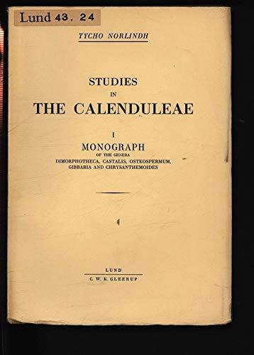 STUDIES IN THE CALENDULEAE I. MONOGRAPH OF THE GENERA DIMORPHOTHECA, CASTALIS, OSTEOSPERMUM, GIBBARIA AND CHRYSANTHEMOIDES