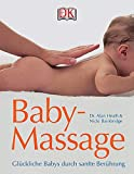 Baby-Massage: Glückliche Babys durch sanfte Berührung