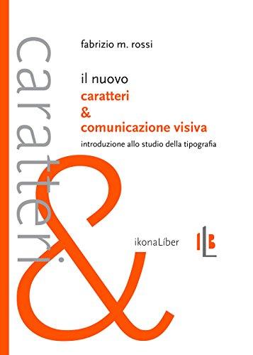 Il nuovo Caratteri e comunicazione visiva. Introduzione allo studio della tipografia