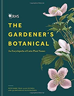 RHS Gardener's Botanical: An Encyclopedia of Horticultural Latin with more than 5,000 Plant Names