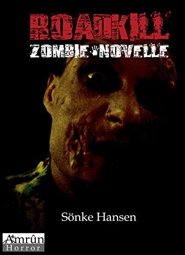Roadkill: Zombie-Novelle (Amrûn Horror)