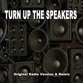 Turn up the Speakers (Original Radio Version & Remix)