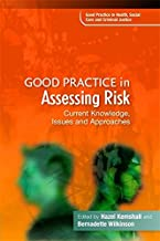 Good Practice in Assessing Risk: Current Knowledge, Issues and Approaches