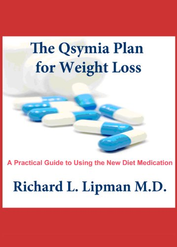 Qsymia Plan for Weight Loss: A Practical Guide To Using the New Diet...