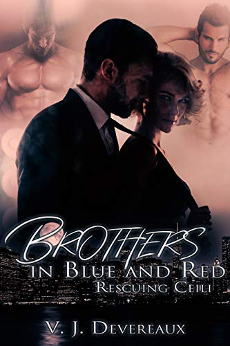 Book: Brothers in Blue and Red - Rescuing Ceili by V. J. Devereaux and Valerie Douglas