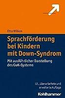 Sprachforderung bei Kindern mit Down-Syndrom: Mit Ausfuhrlicher Darstellung des Guk-Systems
