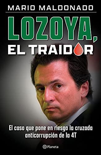 Lozoya, el traidor (Ensayo)