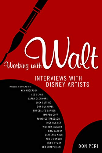 Working with Walt: Interviews with Disney Artists (English Edition)