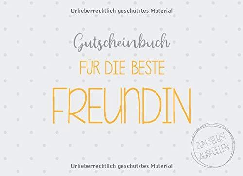 Gutscheinbuch für die beste Freundin zum selbst ausfüllen: 20 Gutscheine als Geschenk für die beste Freundin, Geschenkidee zum Geburtstag oder zu Weihnachten