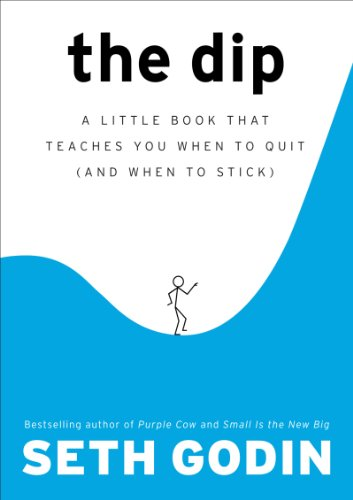 The Dip: A Little Book That Teaches You When to Quit (and When to Stick) (English Edition)