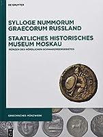 Sylloge Nummorum Graecorum Russland, Staatliches Historisches Museum Moskau: Muenzen Des Noerdlichen Schwarzmeergebietes (Griechisches Muenzwerk)