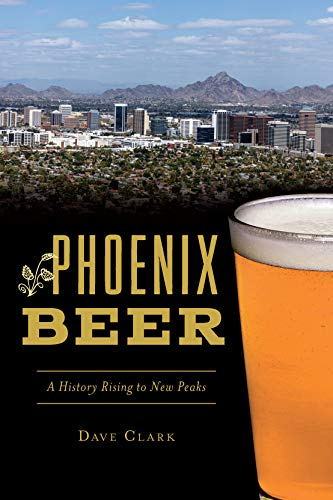Phoenix Beer: A History Rising to New Peaks (American Palate) (English Edition)