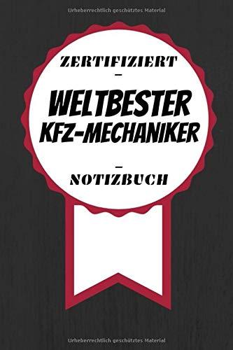 Notizbuch - Zertifiziert - Weltbester - KFZ-Mechaniker: Kreatives Tagebuch   A5 Format   Coole Geschenkidee   Liniert