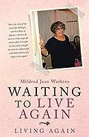 Waiting to Live Again: Living Again