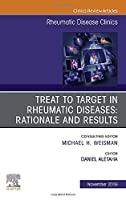 Treat to Target in Rheumatic Diseases: Rationale and Results (Volume 45-4) (The Clinics: Internal Medicine, Volume 45-4)