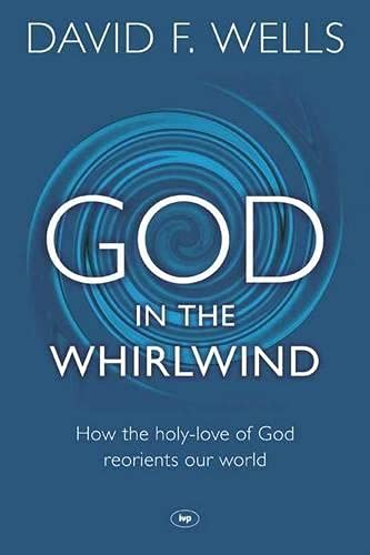 Image of God in the Whirlwind: How the Holy-Love of God Reorients Our World