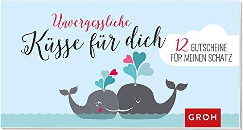 Gutscheinbuch Unvergessliche Küsse für dich: 12 Gutscheine für die liebsten Menschen