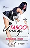 Taboo Menage: Forced Explicit-Sex Adult Erotic Short Story: Maid Ganged & Filled Milf Mfmm Hot Naughty Age Gap Romance (Filthy Dirty Sexy & Rough Collection)