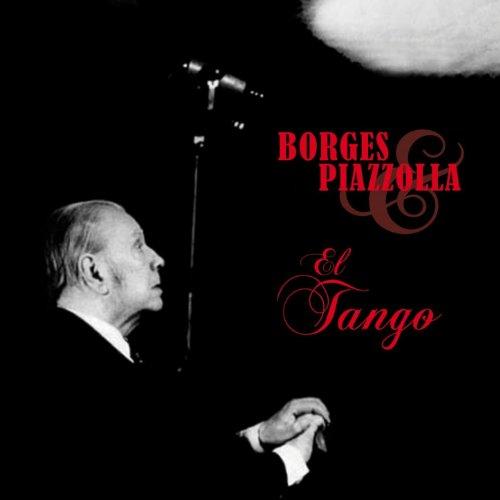 El Tango de Borges y Piazzolla
