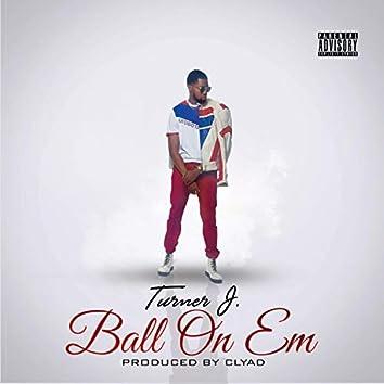Ball on Em