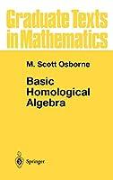 Basic Homological Algebra (Graduate Texts in Mathematics (196))