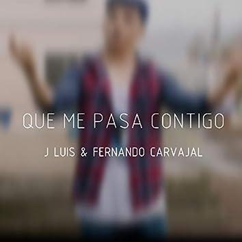 Que Me Pasa Contigo (feat. Fernando Carvajal)