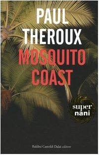 Mosquito Coast (Super Nani)