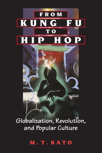 From Kung Fu to Hip Hop: Globalization, Revolution, and Popular Culture (Suny Series, Explorations in Postcolonial Studi