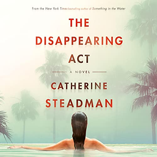 The Disappearing Act Audiobook By Catherine Steadman cover art