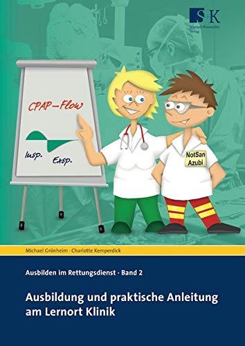 Ausbildung und praktische Anleitung am Lernort Klinik (Ausbilden im Rettungsdienst)