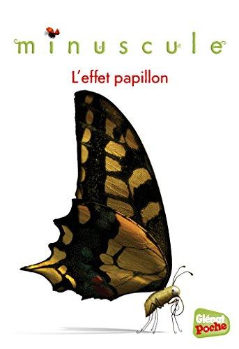 Minuscule - Poche - Tome 05: l'effet papillon