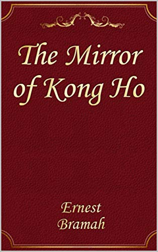 The Mirror of Kong Ho: Annotated (English Edition)