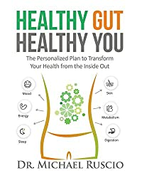 """Healthy Gut, Healthy You."" by Dr. Michael Ruscio"