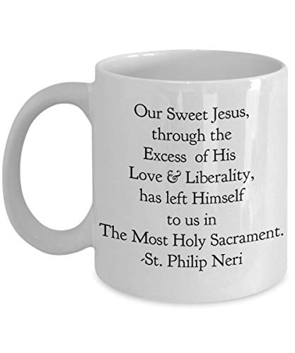 N\A Taza Católica San Felipe Neri Nuestro Dulce Jesús se dejó a Nosotros en el Santísimo Sacramento Taza de Té de Café