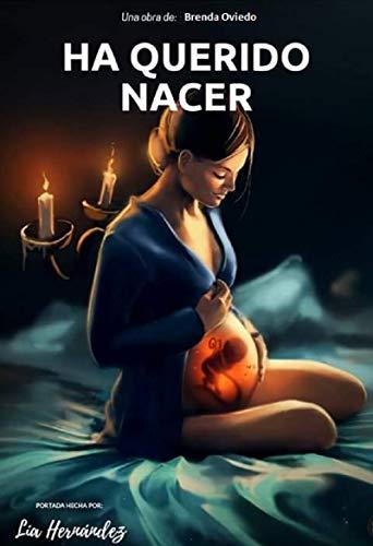 HA QUERIDO NACER (1) eBook: Oviedo, Brenda: Amazon.es: Tienda Kindle