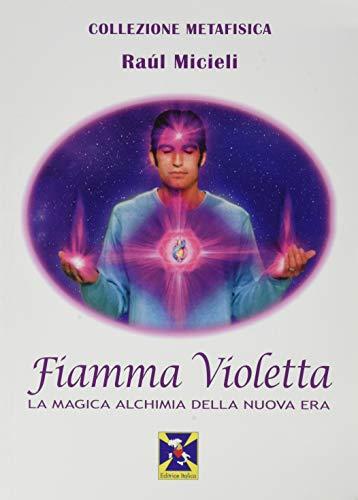 Fiamma violetta. La magica alchimia della Nuova Era