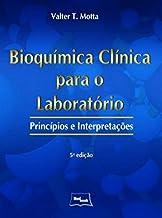 Bioquímica Clínica Para o Laboratório: Princípios e Interpretações