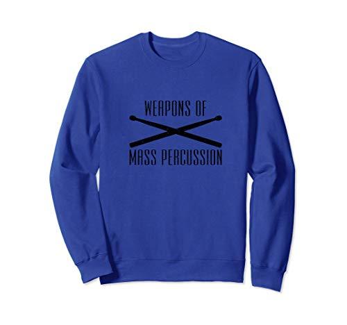 Weapons Of Mass Percussion Drum Sticks, Schlagzeuger, Musik Sweatshirt