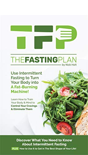 The Fasting Plan: Use Intermittent Fasting To Get Lean And Stay Lean Forever (English Edition)