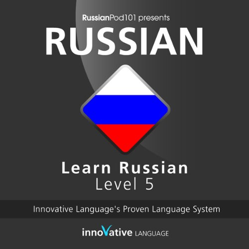Learn Russian with Innovative Language's Proven Language System - Level 05: Advanced audiobook cover art