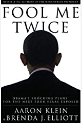 Fool Me Twice: Obama's Shocking Plans for the Next Four Years Exposed Hardcover