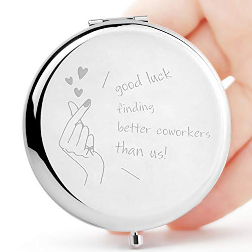 Coworker Leaving Gifts for Women-Good Luck Finding Better Coworkers Than Us-Funny Going Away Gifts,Coworker Goodbye Gift,Farewell Gifts for Coworkers,Friends,Boss- Makeup Mirror Silver