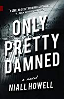 Only Pretty Damned (Nunatak First Fiction)
