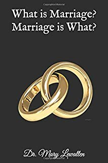 What is Marriage? Marriage is What?: I am Engagement Now What? (Relationship Intervention of Oneness)