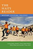 The Haiti Reader: History, Culture, Politics (The Latin America Readers)