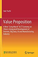 """Value Proposition: A New """"Long March"""" & E³ Economy on China's Integrated Development of Internet, Big Data, AI and Manufacturing Industry"""